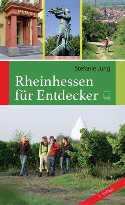 Rheinhessen für Entdecker von Jung,  Stefanie