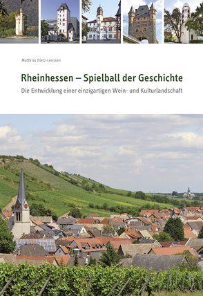 Rheinhessen – Spielball der Geschichte von Bonewitz,  Michael, Dietz-Lenssen,  Matthias, Schmitz,  Stefan, Sell,  Alexander