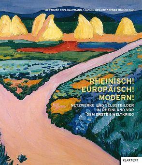 Rheinisch! Europäisch! Modern! von Cepl-Kaufmann,  Gertrude, Grande,  Jasmin, Mölich,  Georg