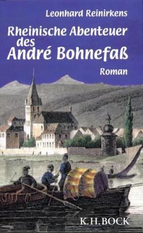 Rheinische Abenteuer des André Bohnefaß von Reinirkens,  Leonhard