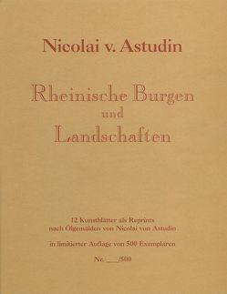 Rheinische Burgen und Landschaften von Astudin,  Nicolai von, Kring,  Rudolf