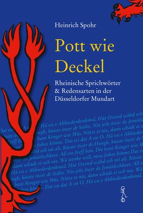 Rheinische Sprichwörter & Redensarten in der Düsseldorfer Mundart von Spohr,  Heinrich
