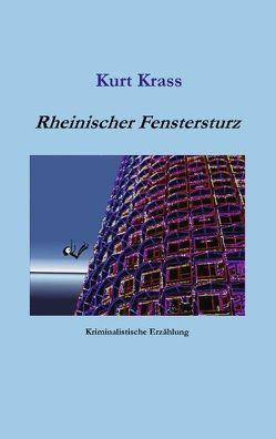 Rheinischer Fenstersturz von Krass,  Kurt