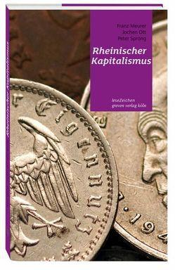 Rheinischer Kapitalismus von Meurer,  Franz, Ott,  Jochen, Sprong,  Peter