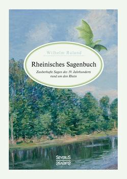 Rheinisches Sagenbuch von Ruland,  Wilhelm