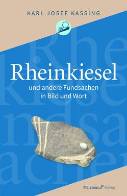 Rheinkiesel von Kassing,  Karl Josef