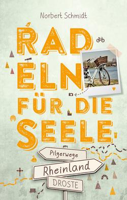 Rheinland – Pilgerwege. Radeln für die Seele von Schmidt,  Norbert