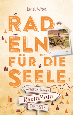 RheinMain. Radeln für die Seele von Wrba,  Ernst