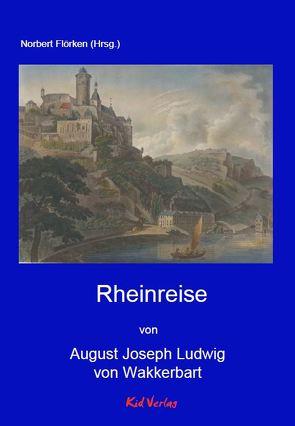 Rheinreise von Norbert,  Flörken, von Wackerbarth,  August Joseph Ludwig