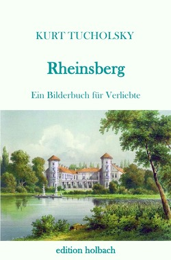 Rheinsberg von Tucholsky,  Kurt
