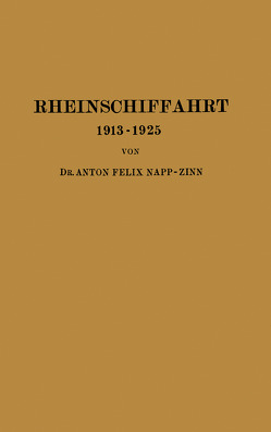 Rheinschiffahrt 1913–1925 von Napp-Zinn,  Anton Felix