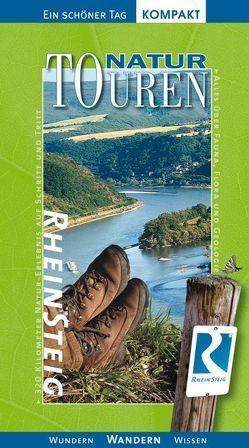 Rheinsteig: Natur-Touren. Ein schöner Tag. Der große Natur-Erlebnisführer für 320 km Wanderspaß. von Hilgers,  Joerg, Manz,  Erwin, Schoellkopf,  Uwe, Unfricht,  Martin