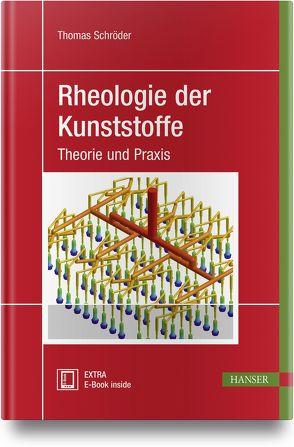 Rheologie der Kunststoffe von Schroeder,  Thomas