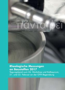 Rheologische Messungen an Baustoffen 2017 von Greim,  Markus, Kusterle,  Wolfgang, Teubert,  Oliver