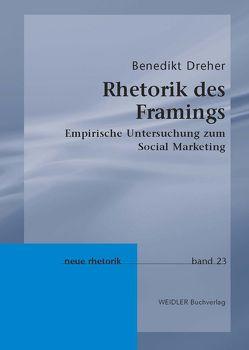 Rhetorik des Framings von Dreher,  Benedikt, Knape,  Joachim