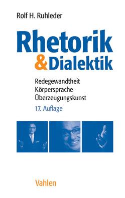 Rhetorik & Dialektik von Ruhleder,  Rolf H