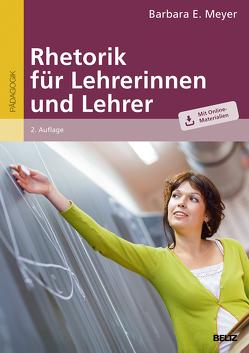 Rhetorik für Lehrerinnen und Lehrer von Meyer,  Barbara E.