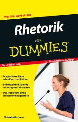 Rhetorik für Dummies Das Pocketbuch von Kushner,  Malcolm