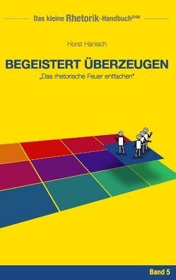 Rhetorik-Handbuch 2100 – Begeistert überzeugen von Hanisch,  Horst