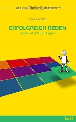 Rhetorik-Handbuch 2100 – Erfolgreich reden von Hanisch,  Horst