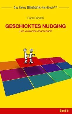 Rhetorik-Handbuch 2100 – Geschicktes Nudging von Hanisch,  Horst
