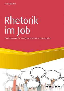 Rhetorik im Job inkl. Arbeitshilfen online von Becher,  Frank