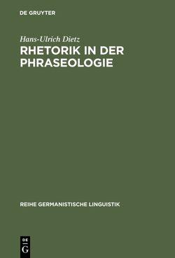 Rhetorik in der Phraseologie von Dietz,  Hans-Ulrich