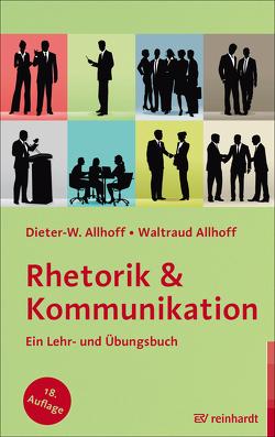 Rhetorik & Kommunikation von Allhoff,  Dieter-W., Allhoff,  Waltraud