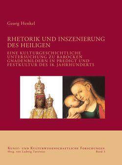 Rhetorik und Inszenierung des Heiligen von Henkel,  Georg