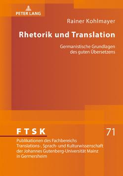 Rhetorik und Translation von Kohlmayer,  Rainer