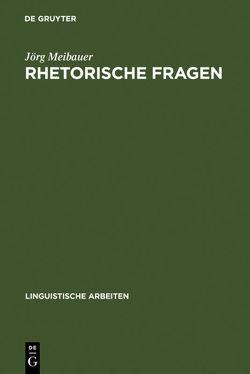 Rhetorische Fragen von Meibauer,  Jörg
