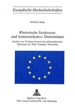 Rhetorische Strukturen und kommunikative Determinanz von Rupp,  Gerhard