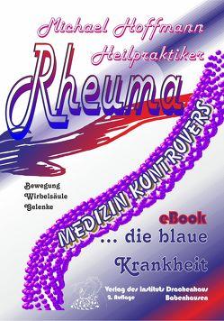 Rheuma – die blaue Krankheit von Hoffmann,  Michael