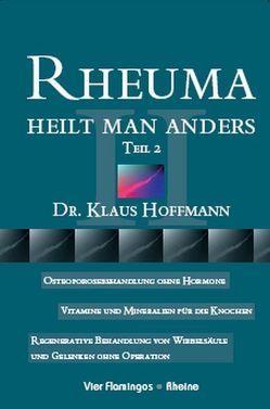 Rheuma heilt man anders von Berendes,  Axel, Hoffmann,  Klaus U