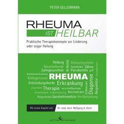 Rheuma ist heilbar von Gellermann,  Peter