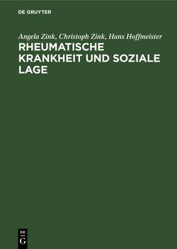 Rheumatische Krankheit und soziale Lage von Hoffmeister,  Hans, Zink,  Angela, Zink,  Christoph