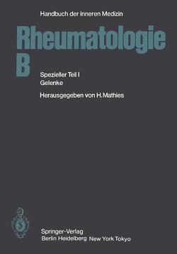 Rheumatologie B von Bach,  G. L., Bartl,  G., Behrend,  H., Behrend,  Trude, Botzenhardt,  U., Brackertz,  D., Donhauser-Gruber,  Ute, Engel,  J.-M., Filchner,  Rosemarie, Gruber,  A., Gundel,  E., Held,  H., Hofmann,  H, Husmann,  F., Kather,  H., Klein,  G., Kölle,  G., Kumor,  H.-F., Lanzer,  G., Lemmel,  E.-M., Marx,  R., Mathies,  H., Miehle,  W., Missmahl,  H. P., Mohr,  W., Otte,  P., Rainer,  F., Schattenkirchner,  M., Schilling,  F., Schneider,  Anneliese, Schneider,  P., Schramm,  W., Siegmeth,  W., Simon,  B., Stoeber,  Elisabeth, Stotz,  S., Wagenhäuser,  F.J., Wessinghage,  D.