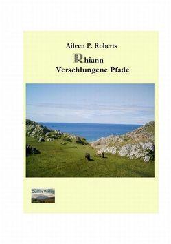 Rhiann – Verschlungene Pfade von Roberts,  Aileen P.