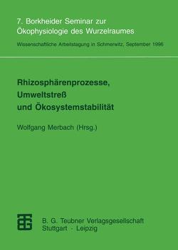 Rhizosphärenprozesse, Umweltstreß und Ökosystemstabilität von Merbach,  Wolfgang