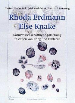 Rhoda Erdmann, Else Knake von Niedobitek,  Christa, Niedobitek,  Fred, Sauerteig,  Eberhard