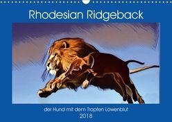 Rhodesian Ridgeback der Hund mit dem Tropfen Löwenblut (Wandkalender 2018 DIN A3 quer) von Behrens,  Dagmar