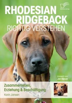Rhodesian Ridgeback richtig verstehen: Zusammenleben, Erziehung & Beschäftigung von Jansen,  Karin