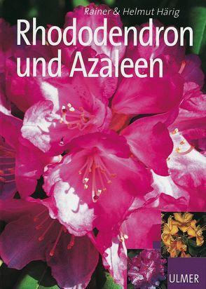 Rhododendron und Azaleen von Härig,  Rainer