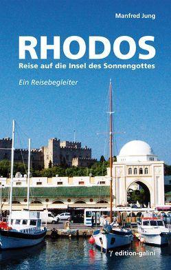 Rhodos – Reise auf die Insel des Sonnengottes von Jung,  Manfred