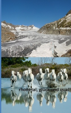 Rhonetal – Glück und Qual! von Ricardo,  F.U.
