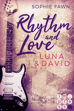Rhythm and Love: Luna und David von Fawn,  Sophie