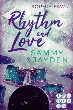 Rhythm and Love: Sammy und Jayden von Fawn,  Sophie
