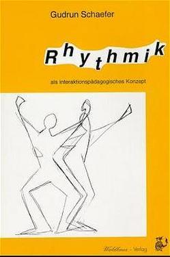 Rhythmik als interaktionspädagogisches Konzept von Hörle,  Wolf D, Schäfer,  Gudrun