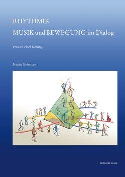 Rhythmik – Musik und Bewegung im Dialog von Steinmann,  Brigitte