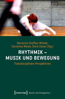 Rhythmik – Musik und Bewegung von Steffen-Wittek,  Marianne, Weise,  Dorothea, Zaiser,  Dierk